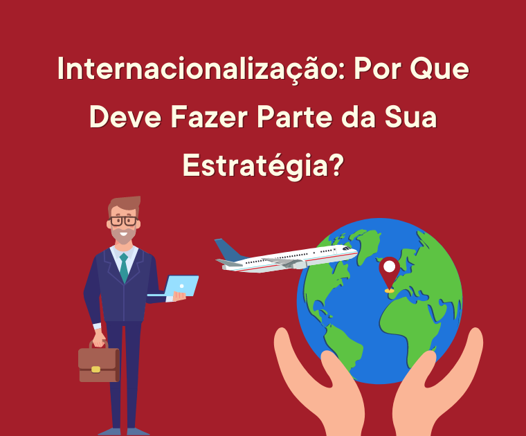 Internacionalização parte da sua estratégia?